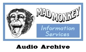 Mad Monkey Information Services - Audio Archive