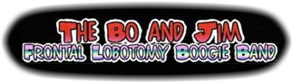 The Bo & Jim Frontal Lobotomy Boogie Band